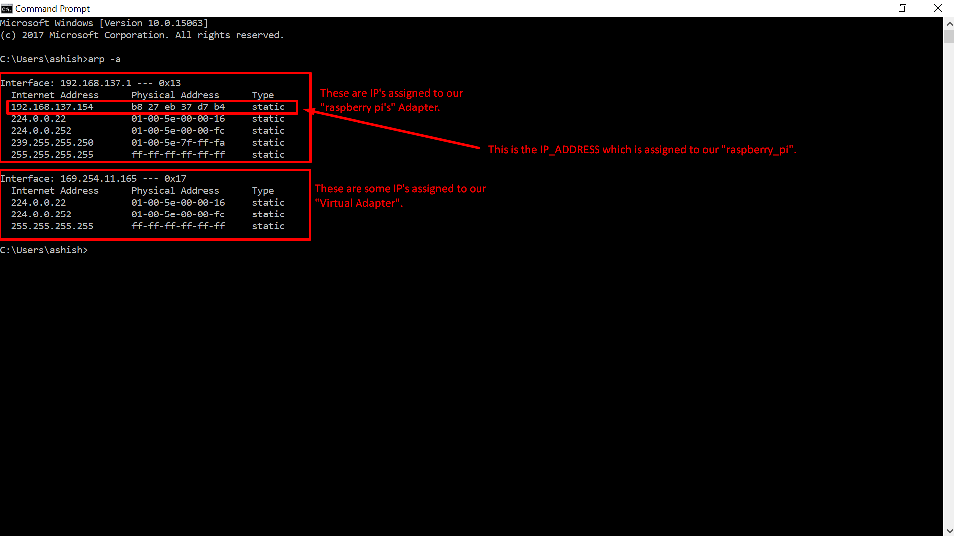 In cmd use the command arp -a to check the IP Address of Raspberry Pi